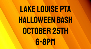 Lake Louise PTA Halloween Bash October 25th 6-8pm