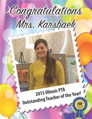 Congratulations to Mrs. Karsbaek, 2015 IL PTA Outstanding Teacher of the Year