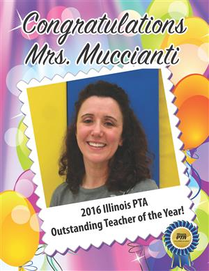 Congratulations to Mrs. Muccianti, 2016 IL PTA Outstanding Teacher of the Year!